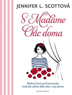 Druhý díl - S Madame Chic doma Source: kosmas.cz